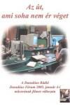 Az út, ami soha nem ér véget - A Danubius Rádió interjúfilmje - DVD
