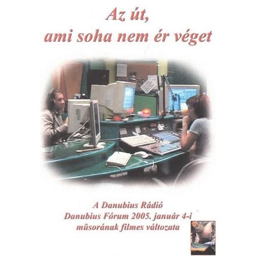 Az út, ami soha nem ér véget - A Danubius Rádió interjúfilmje  (DVD)