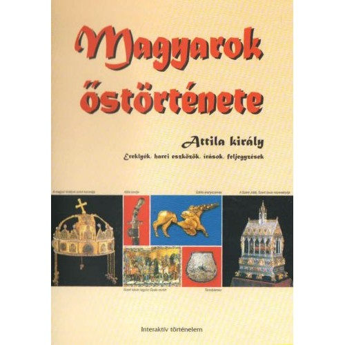 Magyarok őstörténete - Attila király - Interaktív történelem - CD-ROM