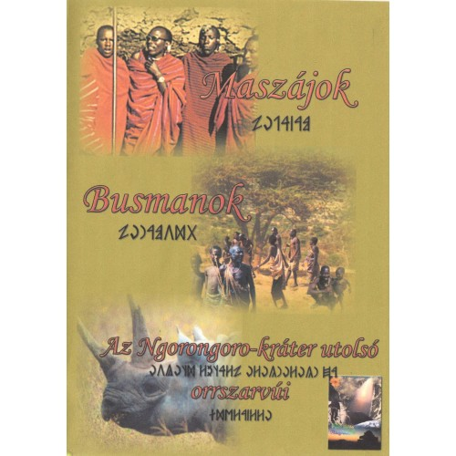 Maszájok - Busmanok - Az Ngorongoro-kráter utolsó orrszarvúi (DVD)