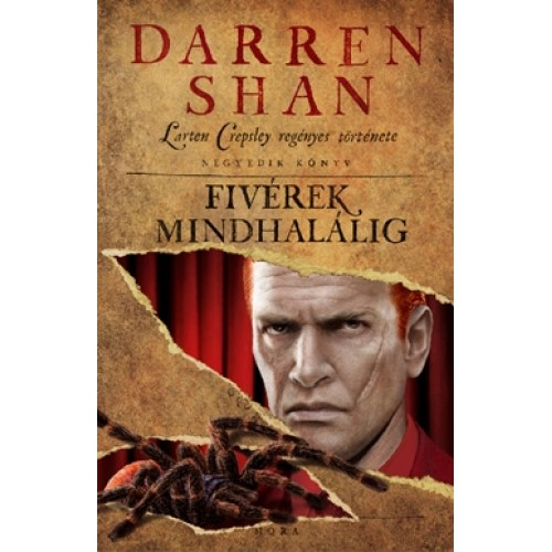 Fivérek mindhalálig - Larten Crepsley regényes története 4. (Darren Shan)