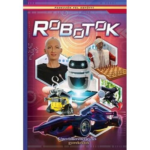 Robotok - Fedezzük fel együtt!