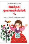 Európai gyermekdalok 1. -  Észak-, Nyugat-, és Közép-Európa