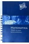 Matematika - 700 feladat megoldásokkal (Új érettségi)