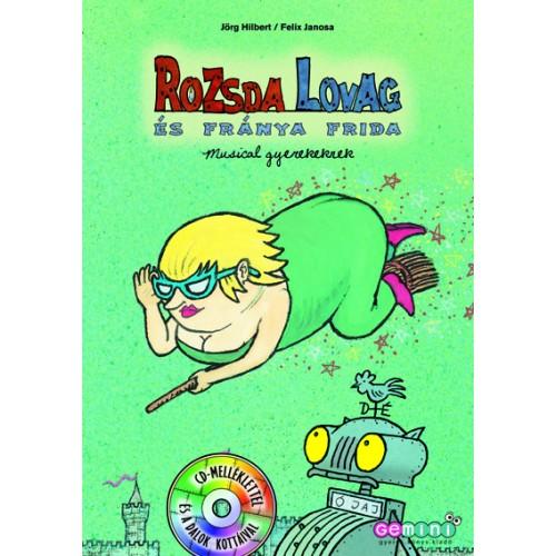 Rozsda Lovag és Fránya Frida - Musical gyerekeknek (CD-melléklettel)