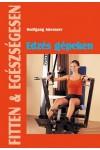 Edzés gépeken (Fitten & egészségesen) (2. kiadás)