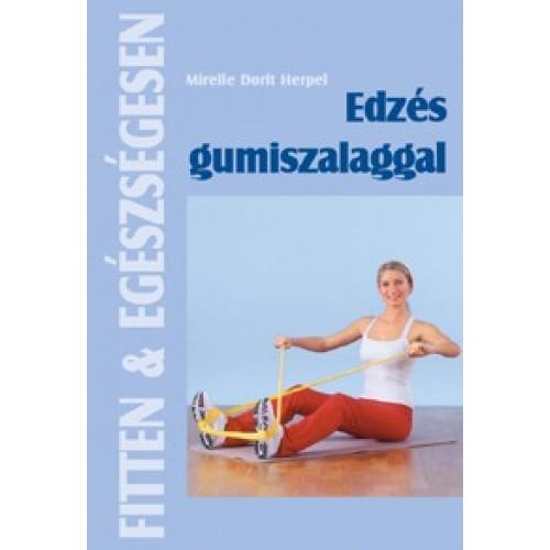 Edzés gumiszalaggal (Fitten & egészségesen)