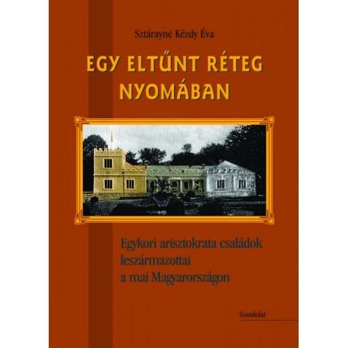 Egy eltűnt réteg nyomában. Egykori arisztokrata családok leszármazottai a mai Magyarországon *