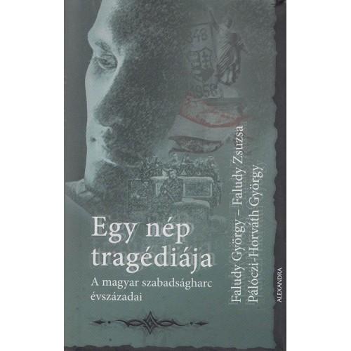 Egy nép tragédiája (A magyar szabadságharc évszázadai)