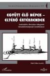 Együtt élő népek, eltérő értékrendek (Studia Ethnologica Hungarica sorozat)