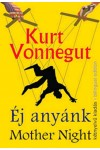 Éj anyánk / Mother Night (Kétnyelvű kiadás - Bilingual edition)