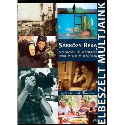 Elbeszélt múltjaink (A magyar történelmi dokumentumfilm útja)