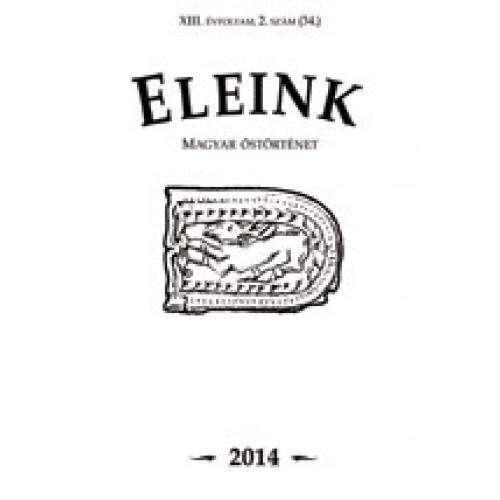 Eleink (Magyar őstörténet) 34. 2014/2