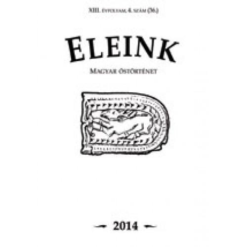 Eleink (Magyar őstörténet) 36. 2014/4