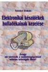Elektronikai készülékek hulladékainak kezelése