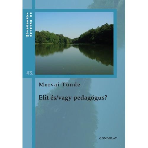 Elit és/vagy pedagógus? Adalékok a csehszlovákiai társadalomtörténethez