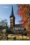 Erdély (Felejthetetlen barangolás Temesvártól Brassóig)