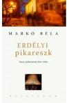 Erdélyi pikareszk (Esszé, publicisztika, 2011-2016)