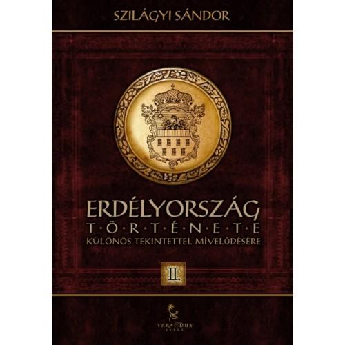 Erdélyország története különös tekintettel mívelődésére II.