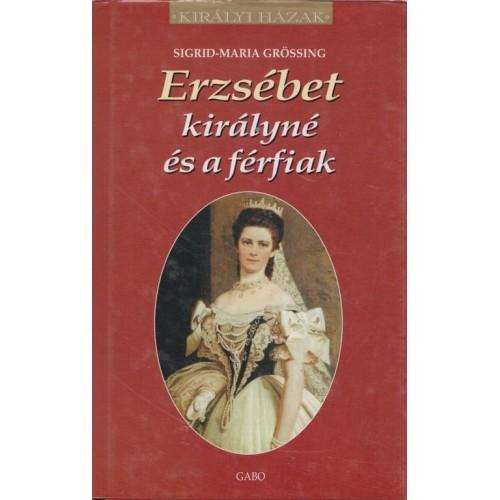 Erzsébet királyné és a férfiak (Királyi házak)
