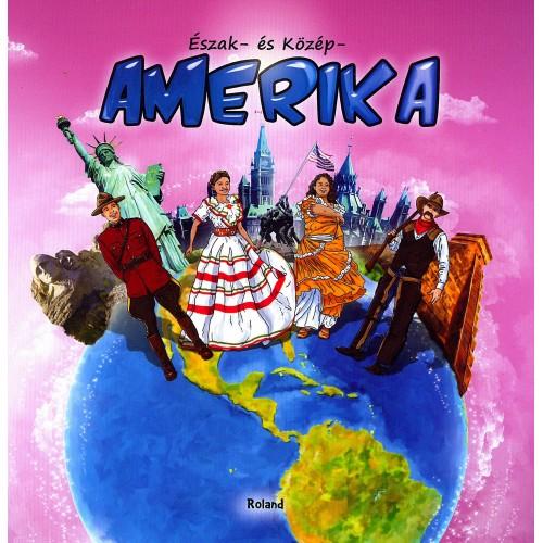 Észak- és Közép-Amerika (Atlaszok sorozat)