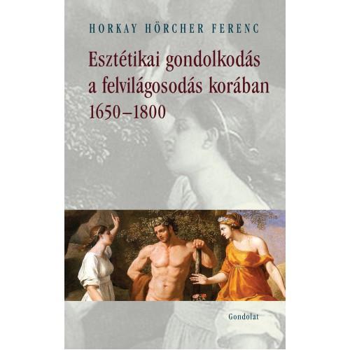 Esztétikai gondolkodás a felvilágosodás korában 1650-1800 - Az ízlésesztétika paradigmája
