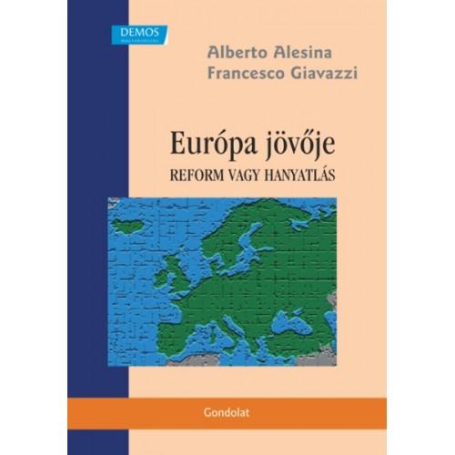 Európa jövője. Reform vagy hanyatlás