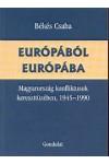Európából Európába (Magyarország konfliktusok kereszttüzében, 1945-1990)
