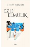 Ez is elmúlik