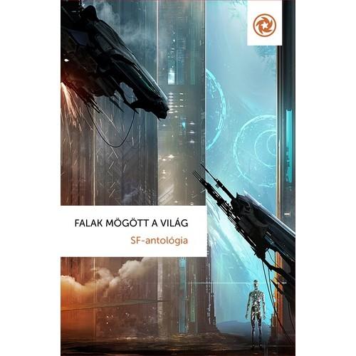 Falak mögött a világ (SF-antológia)
