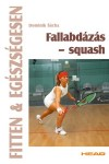 Fallabdázás - squash (Fitten & egészségesen)