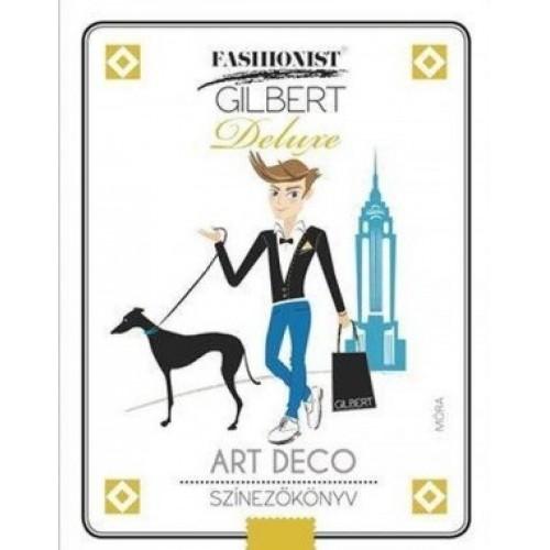 Fashionist Gilbert Deluxe - Art Deco színezőkönyv