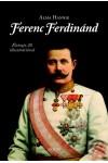 Ferenc Ferdinánd (Életrajz 20 illusztrációval)