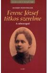 Ferenc József titkos szerelme - A sóhercegnő (Királyi házak)