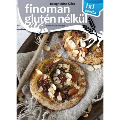 Finoman glutén nélkül - 1x1 konyha