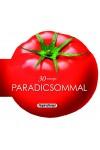 Formás szakácskönyvek - 30 recept paradicsommal