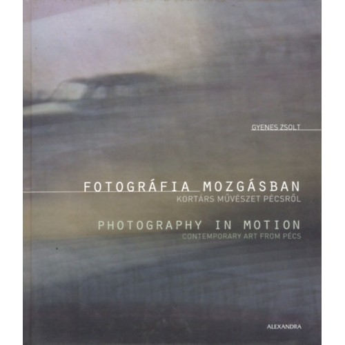 Fotográfia mozgásban / Photography in Motion
