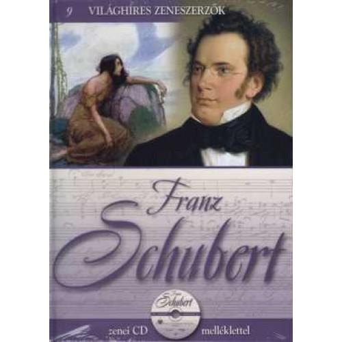 Franz Schubert (Világhíres zeneszerzők 9.) - zenei CD melléklettel