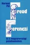 Freud, Ferenczi és a magyarországi pszichoanalízis