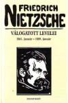 Friedrich Nietzsche válogatott levelei (1861 január - 1889 január)