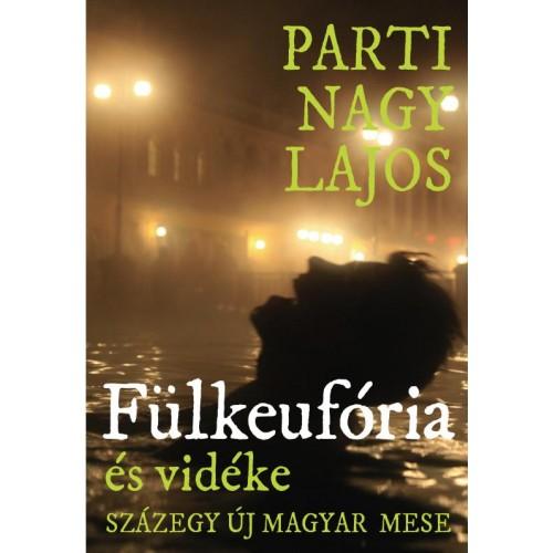 Fülkeufória és vidéke - Százegy új magyar mese