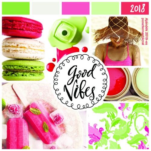 Good Vibes Színes életérzések falinaptár 2018