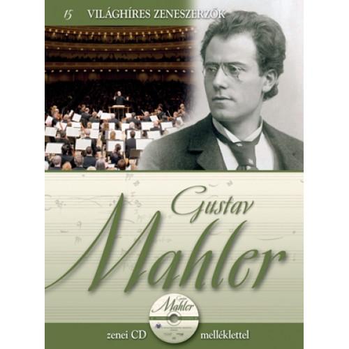 Gustav Mahler (Világhíres zeneszerzők 15.) - zenei CD melléklettel
