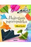 Hajtogass papírrepülőket (Alkotó kezek)