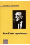 Hans Kelsen jogtudománya (Tanulmányok Hans Kelsenről)