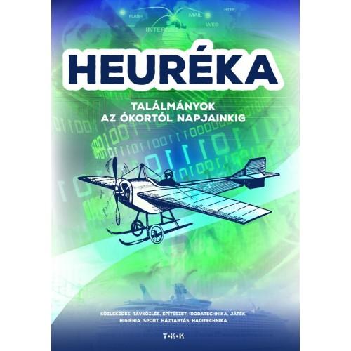 Heuréka - Találmányok az ókortól napjainkig