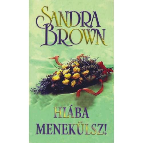 Hiába menekülsz (Sandra Brown)