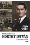 Horthy István - A kormányzó fia