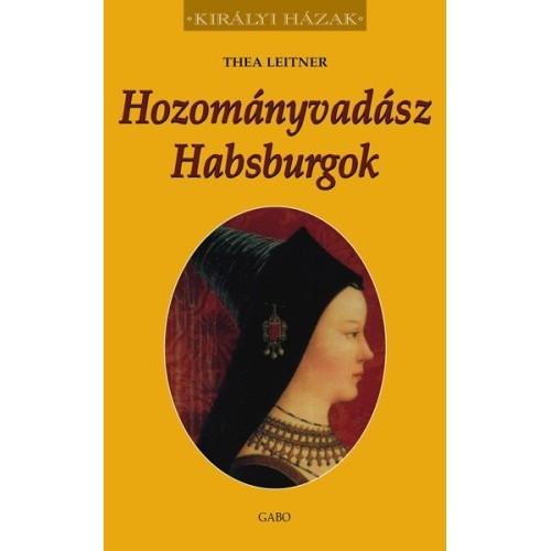 Hozományvadász Habsburgok (Királyi házak)