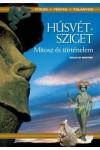 Húsvét-sziget - Mítosz és történelem  (Titkok - Tények – Talányok)
